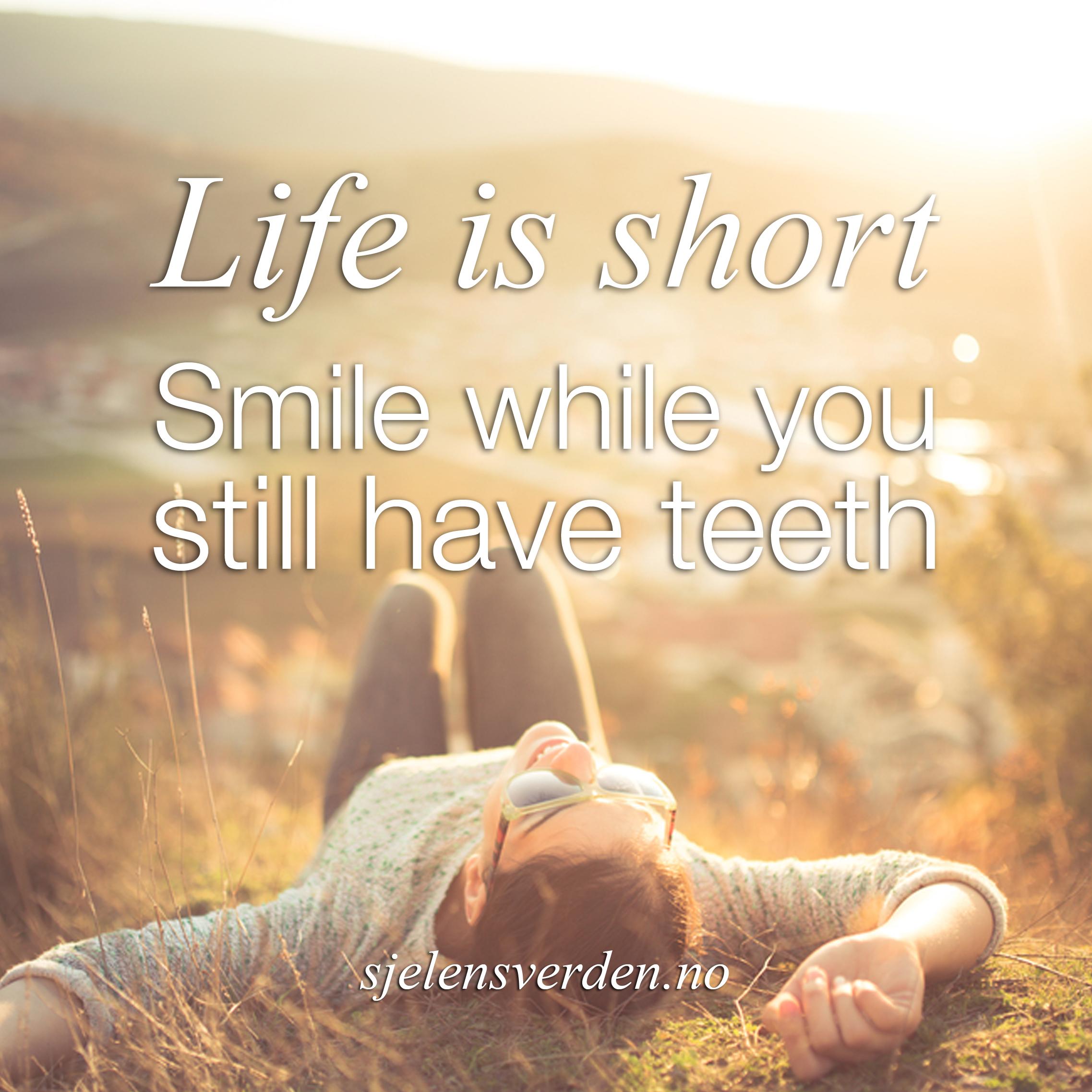 sitat-om-glede-livet-er-kort-happiness-quote-sjelens-verden