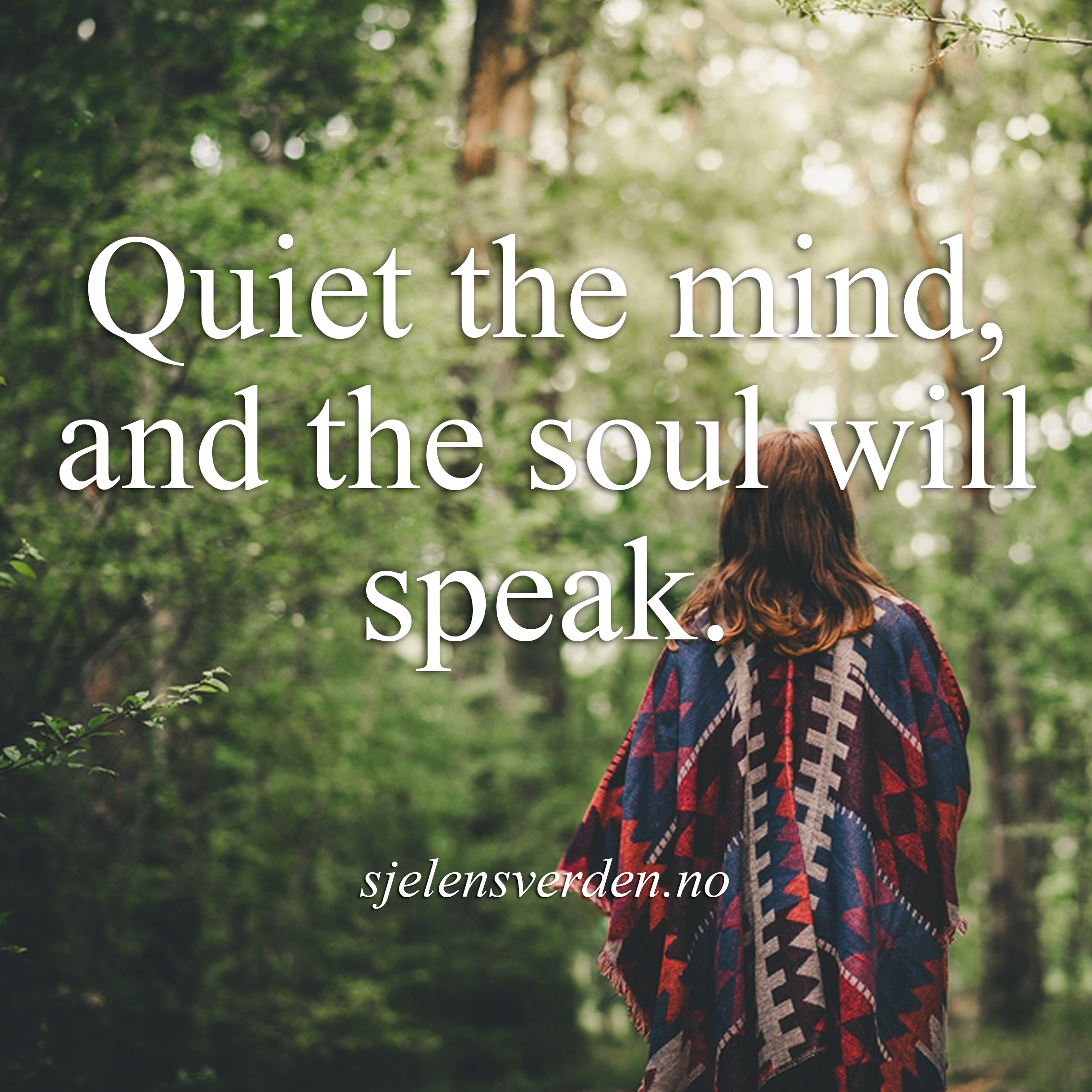 sitat-om-sjelen-livet-soul-quote-healing-quote-shaman-quote-sjaman-healing-sjelens-verden